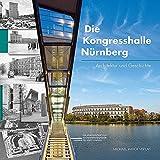 Die Kongresshalle Nürnberg: Architektur und Geschichte