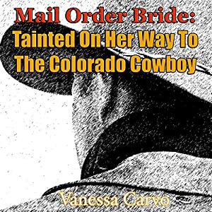 Mail Order Bride: Tainted on Her Way to the Colorado Cowboy Audiobook