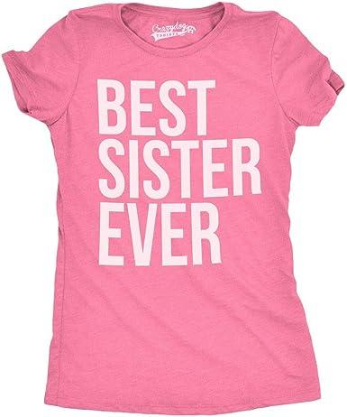 Crazy Dog Tshirts - Womens Best Sister Ever T Shirt Funny Siblings tee Sisters Shirt - Camiseta para Mujer