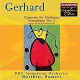 Gerhard: Symphony 2/Concerto for Orchestra