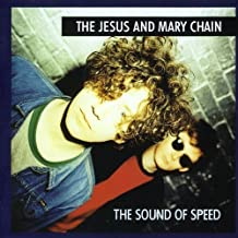 The Sound of Speed by The Jesus and Mary Chain (2008-01-13)