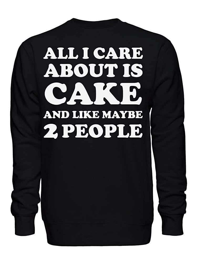 graphke All I Care About is Cake and Like Maybe 2 People Unisex Crew Neck Sweatshirt