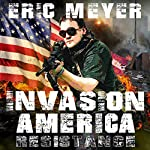 Invasion America: Resistance | Eric Meyer