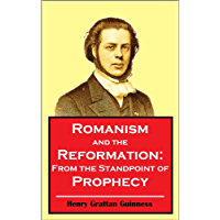 Romanism and the Reformation: From the Standpoint of Prophecy