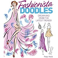 Fashionista Doodles - Dream And Draw The Latest Trends