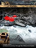 Rediscovering the Yangtze River - The Dream of the Three Gorges
