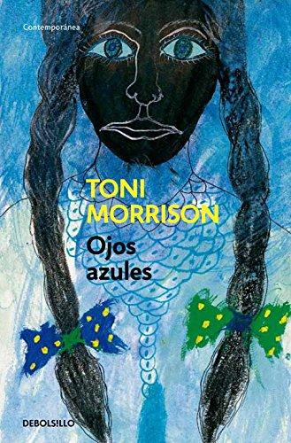 Ojos azules: 5 (CONTEMPORANEA) Tapa blanda – 4 ene 2012 Toni Morrison DEBOLSILLO 8497932668 African Americans;Fiction.