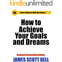 How to Achieve Your Goals and Dreams (Short Subjects With Big Impact)