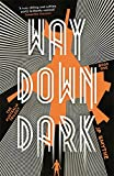 Way Down Dark: Australia Book 1 (The Australia Trilogy)