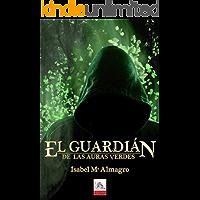 El Guardián de las Auras Verdes (Spanish Edition)