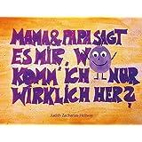 Mama & Papa, sagt es mir, wo komm' ich nur wirklich her? - überarbeitete Auflage - Adoption, Adoptivkind