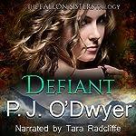 Defiant: Fallon Sisters Trilogy, Book 2 | P. J. O'Dwyer