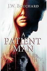 A Patient Man Kindle Edition