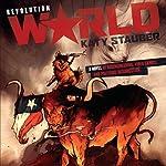 Revolution World | Katy Stauber