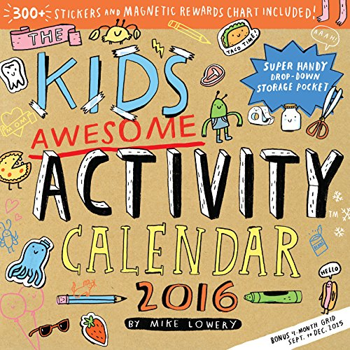 The Kid's Awesome Activity Wall Calendar 2016