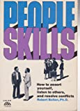 People Skills: How to Assert Yourself, Listen to Others and Resolve Conflicts (A Spectrum book)