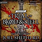 Haven: A Trial of Blood and Steel, Book 4 | Joel Shepherd
