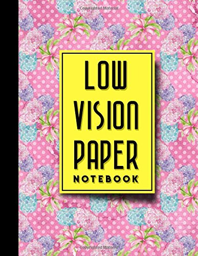 Low Vision Paper Notebook: Bold Line White Paper For Low Vision Writing, Great for Students, Work, Writers, School & Taking Notes, Hydrangea Flower Cover, 8.5
