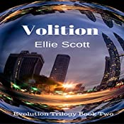 Volition: Evolution Trilogy, Book 2 | Ellie Scott
