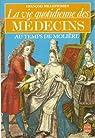 La vie quotidienne des médecins au temps de Molière par Millepierres