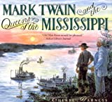 Mark Twain and the Queens of the Mississippi, Cheryl Harness, 0689855494
