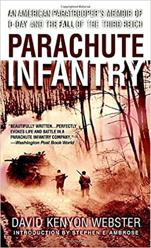 Book Parachute Infantry: An American Paratrooper's Memoir of D-Day and the Fall of the Third Reich