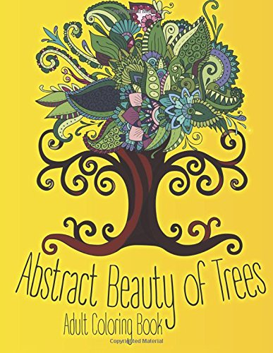 Trees Tranquil (Abstract Beauty of Trees Adult Coloring Book (Beautiful Adult Coloring Books) (Volume 93))