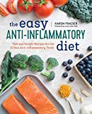 """In The Easy Anti Inflammatory Cookbook, Karen Frazier provides simple, speedy, tempting recipes that come together quickly and are easy to customize.""-Lulu Cook, RDN, co-author of The Complete Anti Inflammatory Diet for Beginners Chronic inflammatio..."