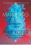 Marketing 4.0. Do Tradicional ao Digital