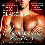 Dungeon Royale: Masters and Mercenaries, Book 6 | Lexi Blake