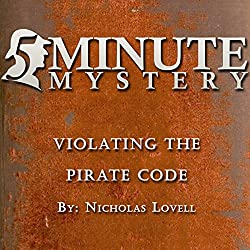 5 Minute Mystery - Violating the Pirate Code