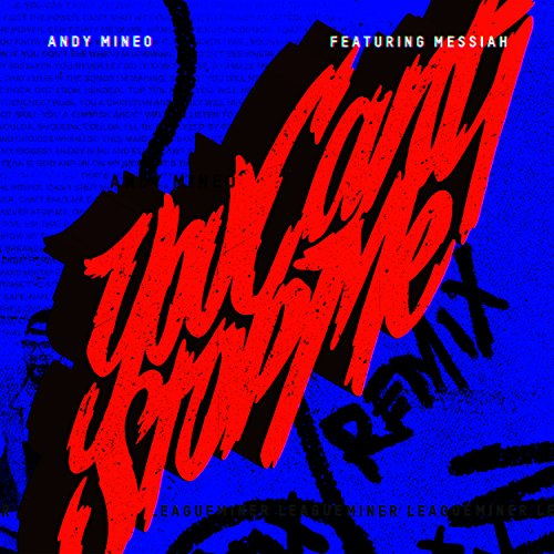 Andy Mineo - You Can't Stop Me (Remix) [feat. Messiah] (2018)