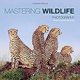 Mastering Wildlife Photography