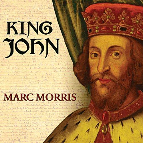 King John: Treachery and Tyranny in Medieval England: The Road to Magna Carta