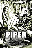 Piper in the Woods, Philip K. Dick, 1463800118