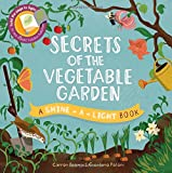 Secrets of the Vegetable Garden (Shine-A-Light)