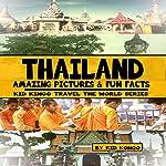 Thailand: Kid Kongo Travel the World Series, Volume 11 | Kid Kongo
