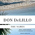 The Names Audiobook by Don DeLillo Narrated by Jacques Roy