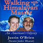 Walking with a Himalayan Master: An American's Odyssey | Justin O'Brien