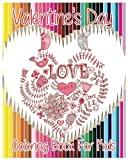 Valentine's Day Coloring Book For Kids: Theme Of Love (Hearts, Birds, Flowers And Butterflies) (Valentine's Day Gifts)