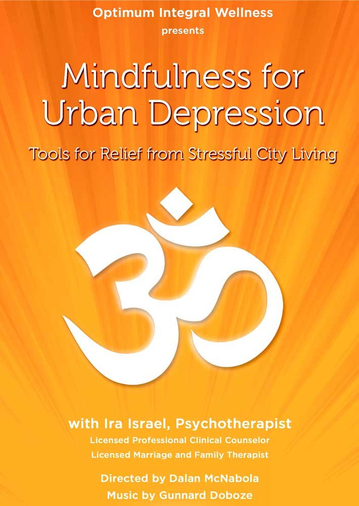 DVD : Mindfulness For Urban Depression With Ira Israel (DVD)