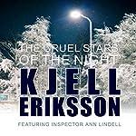 The Cruel Stars of the Night | Kjell Eriksson