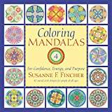 Coloring Mandalas 4: For Confidence, Energy, and Purpose (An Adult Coloring Book)