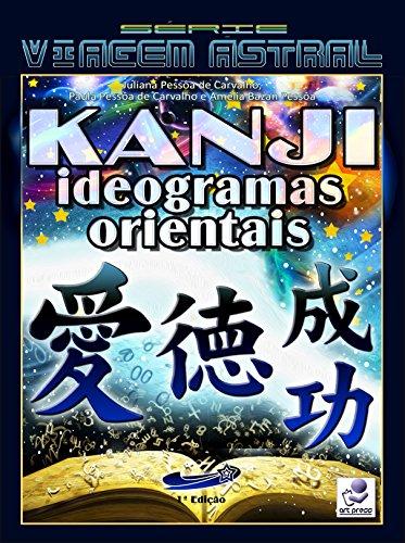 KANJI: Ideogramas Orientais (Série Viagem Astral Livro 4 ...