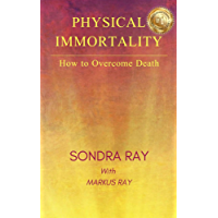 Physical Immortality: How to Overcome Death (English Edition)