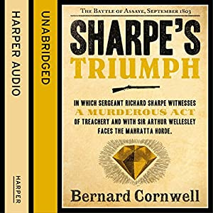 Sharpe's Triumph: The Battle of Assaye, September 1803 (The Sharpe Series, Book 2) Hörbuch