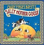 Mary Engelbreit's Silly Mother Goose, Mary Engelbreit, 0060081279