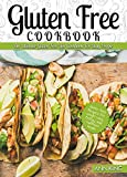 Gluten Free Cookbook: The Ultimate Gluten Free Diet Cookbook For Busy People – Gluten Free Recipes For Weight Loss, Energy, and Optimum Health (Gluten Free Diet For Beginners)