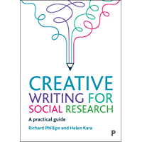 Creative Writing for Social Research: A Practical Guide (English Edition)