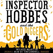 Inspector Hobbes and the Gold Diggers: Unhuman, Book 3 | Wilkie Martin